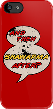 """And Then Shawarma After?"" by thunderesque"
