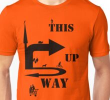 tHis WaY up Unisex T-Shirt