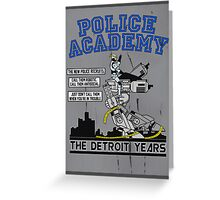 Police Academy 'The Detroit Years'  Greeting Card