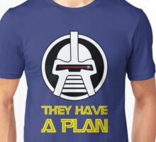 They have a plan Unisex T-Shirt