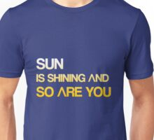 Sun Is Shining Unisex T-Shirt