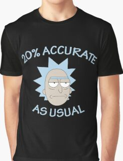 Rick - 20% Accurate! Graphic T-Shirt