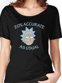 Rick - 20% Accurate! Women's Relaxed Fit T-Shirt