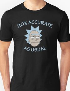 Rick - 20% Accurate! T-Shirt