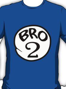 BRO 2 T-Shirt