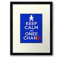 Keep Calm and Onee-Chan? Framed Print