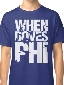 Discreetly Greek - When Doves Phi Classic T-Shirt