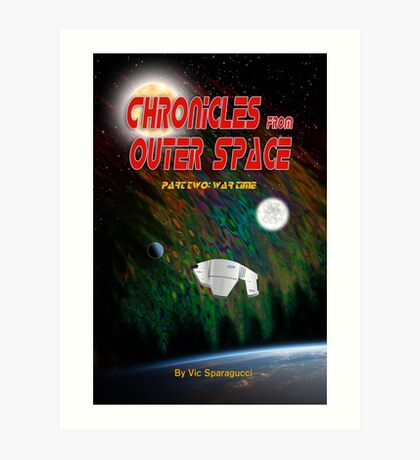 Chronicles from Outer Space: Part Two - War Time Art Print
