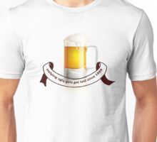 Beer - helping ugly girls get laid Unisex T-Shirt