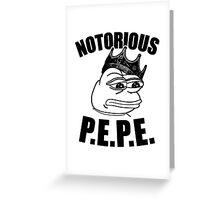 Notorious P.E.P.E. (Sad Frog) Greeting Card