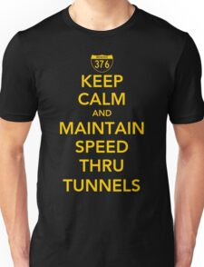 Keep Calm and Maintain Speed Thru Tunnels Unisex T-Shirt
