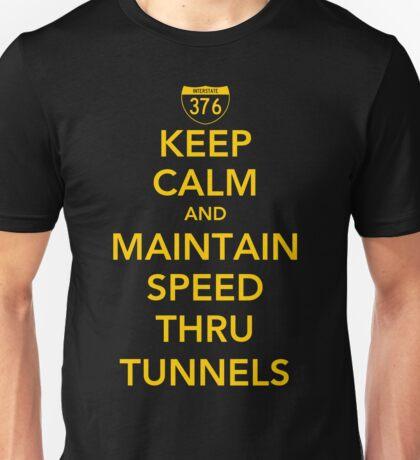 Keep Calm and Maintain Speed Thru Tunnels Unisex T-Shirt