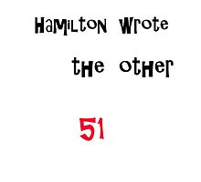 Hamilton wrote the other 51 by ajcas
