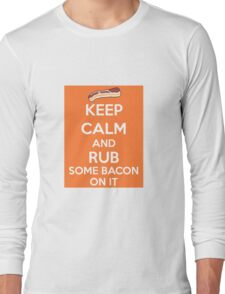 Rub Some Bacon on It  Long Sleeve T-Shirt