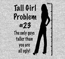 Tall Girl Problems #23 Womens Fitted T-Shirt