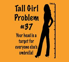 Tall Girl Problems #37 Womens Fitted T-Shirt