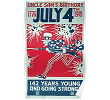 Uncle Sams birthday July 4th 1776 1918 142 years young and going strong! Poster