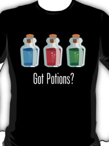 Got Potions? T-Shirt