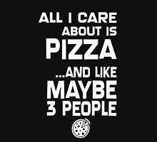 Care About Pizza And 3 People Girls Unisex T-Shirt