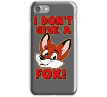 I Don't Give a Fox~ iPhone Case/Skin