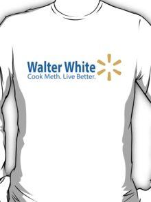 Walter White Live Better T-Shirt