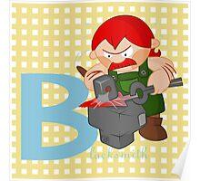 b for blacksmith Poster