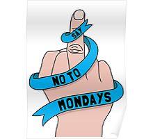 Say no to Mondays Poster