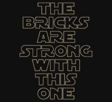 THE BRICKS ARE STRONG WITH THIS ONE Kids Tee