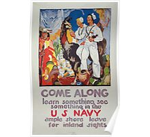 Come along learn something see something in the US Navy Ample shore leave for inland sights Poster