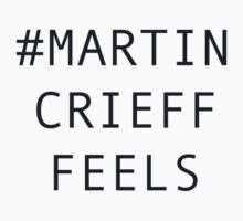#Martin Crieff Feels by withoutwax94