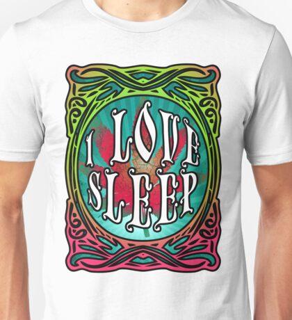 STONER DOOM I LOVE SLEEP Unisex T-Shirt