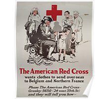 The American Red Cross wants clothes to send over seas to Belgium and Northern France Phone the American Red Cross Greeley 5650 24 west 39th St and they will tell you how Poster