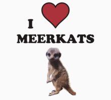 I Heart Meerkats (T-Shirt & Sticker ) by PopCultFanatics