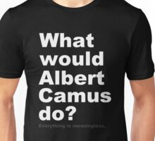 What would Albert Camus do? 2 (white) Unisex T-Shirt