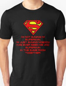 I'm not saying I'm Superman T-Shirt