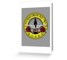Gunslingers N' Roses Greeting Card
