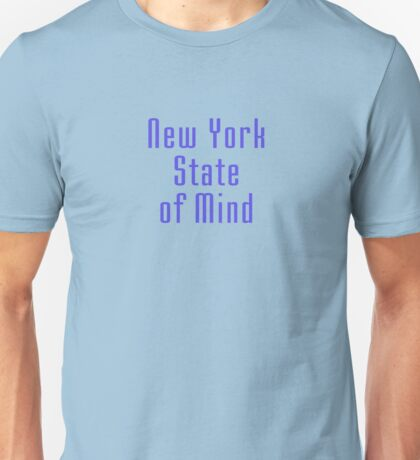 New York State of Mind - T-Shirt Unisex T-Shirt