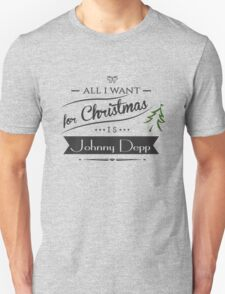 all i want for christmas is Johnny Depp Unisex T-Shirt