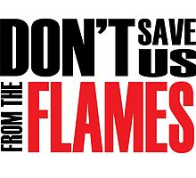 Don't Save Us From the Flames Lyrics Highlight by MissCellaneous