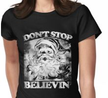 Don't stop believin' Santa Claus Christmas Womens Fitted T-Shirt