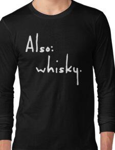 Also: Whisky. (white) Long Sleeve T-Shirt