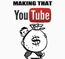 Making that YouTube Money! Unisex T-Shirt
