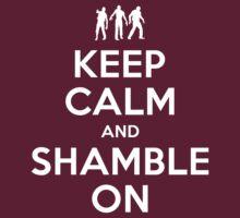 Keep Calm and Shamble On by wizardoftees