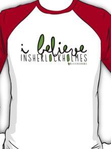 I Believe in Sherlock Holmes. T-Shirt