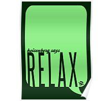 Heisenberg says relax - PRINT Poster