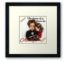 This is because of us Framed Print