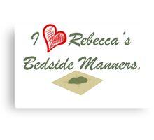 I Heart Rebecca's Bedside Manners. Canvas Print