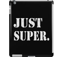 Just Super iPad Case/Skin