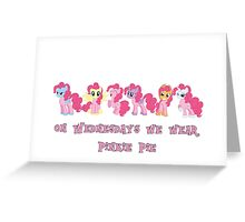 On Wednesdays We Wear Pinkie Pie Greeting Card