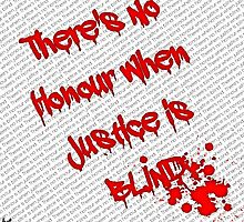 There's no honour when Justice is BLIND by Dead as a Dodo Limited